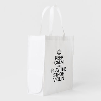 KEEP CALM AND PLAY THE STROH VIOLIN REUSABLE GROCERY BAGS