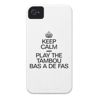 KEEP CALM AND PLAY THE TAMBOU BAS A DE FAS iPhone 4 COVER