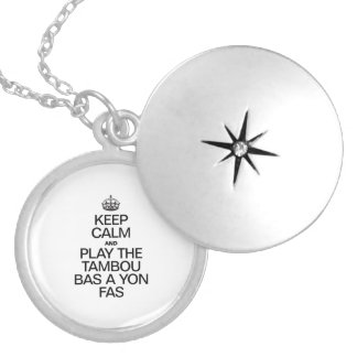 KEEP CALM AND PLAY THE TAMBOU BAS A YAN FAS ROUND LOCKET NECKLACE