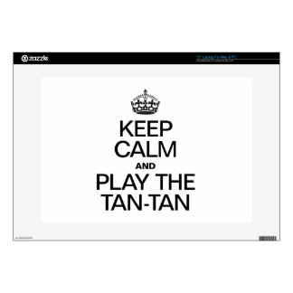 KEEP CALM AND PLAY THE TAN TAN SKIN FOR LAPTOP