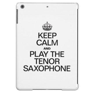 KEEP CALM AND PLAY THE TENOR SAXOPHONE CASE FOR iPad AIR