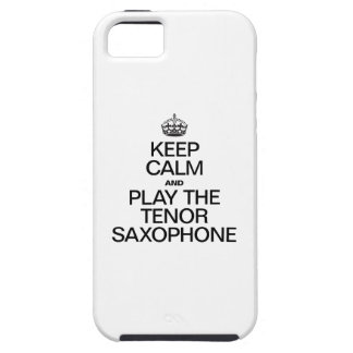KEEP CALM AND PLAY THE TENOR SAXOPHONE iPhone SE/5/5s CASE