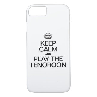KEEP CALM AND PLAY THE TENOROON iPhone 8/7 CASE