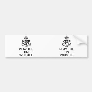 KEEP CALM AND PLAY THE TIN WHISTLE CAR BUMPER STICKER