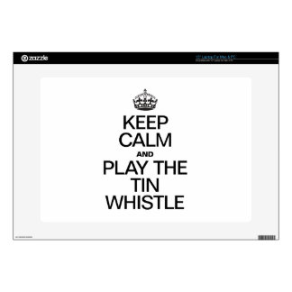 """KEEP CALM AND PLAY THE TIN WHISTLE SKINS FOR 15"""" LAPTOPS"""