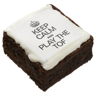 KEEP CALM AND PLAY THE TOF BROWNIE