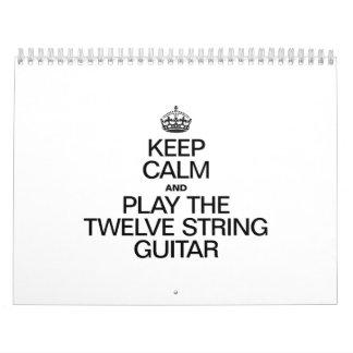 KEEP CALM AND PLAY THE TWELVE STRING GUITAR WALL CALENDAR