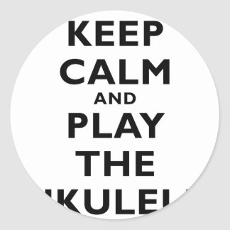 Keep Calm and Play the Ukulele Classic Round Sticker