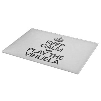 KEEP CALM AND PLAY THE VIHUELA CUTTING BOARD