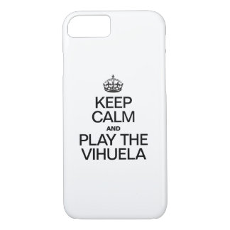 KEEP CALM AND PLAY THE VIHUELA iPhone 8/7 CASE