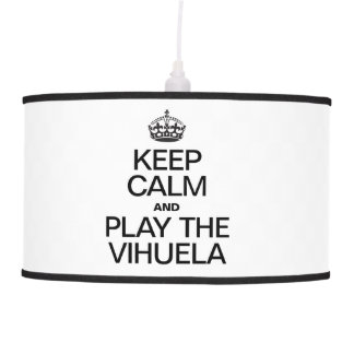 KEEP CALM AND PLAY THE VIHUELA HANGING LAMP
