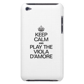KEEP CALM AND PLAY THE VIOLA D'AMORE iPod TOUCH CASES
