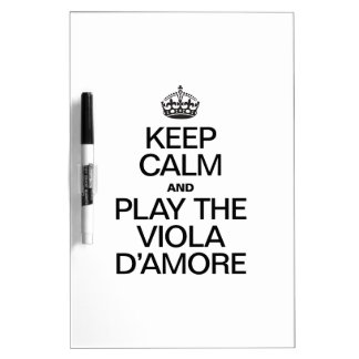 KEEP CALM AND PLAY THE VIOLA D'AMORE DRY ERASE WHITEBOARDS