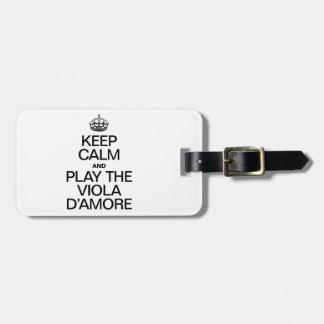 KEEP CALM AND PLAY THE VIOLA D'AMORE TRAVEL BAG TAG