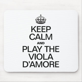 KEEP CALM AND PLAY THE VIOLA D'AMORE MOUSEPADS