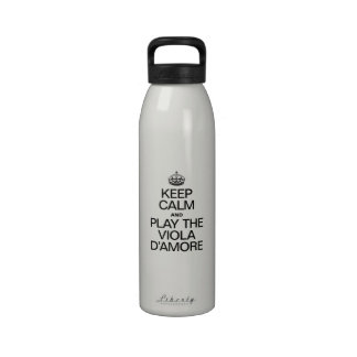 KEEP CALM AND PLAY THE VIOLA D'AMORE DRINKING BOTTLES