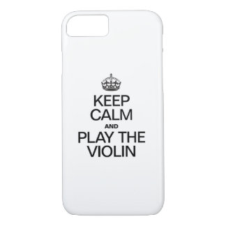 KEEP CALM AND PLAY THE VIOLIN iPhone 7 CASE