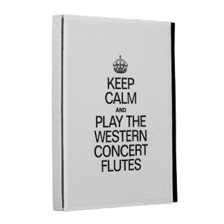 KEEP CALM AND PLAY THE WESTERN CONCERT FLUTES iPad FOLIO CASE