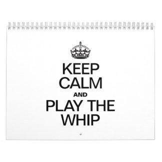 KEEP CALM AND PLAY THE WHIP CALENDAR