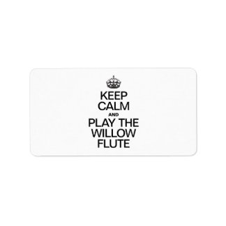 KEEP CALM AND PLAY THE WILLOW FLUTE LABELS