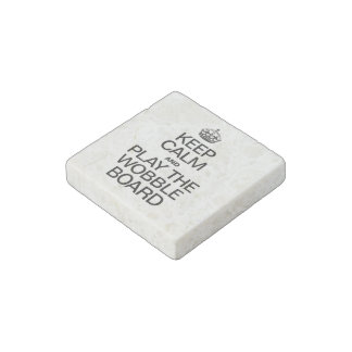 KEEP CALM AND PLAY THE WOBBLE BOARD STONE MAGNET