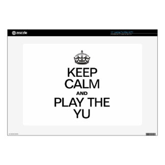 """KEEP CALM AND PLAY THE YU DECAL FOR 15"""" LAPTOP"""