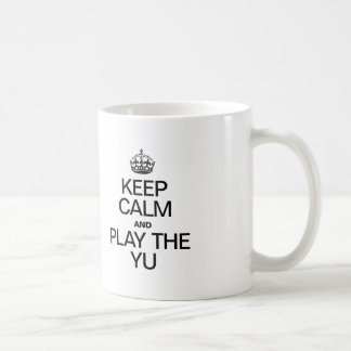 KEEP CALM AND PLAY THE YU CLASSIC WHITE COFFEE MUG
