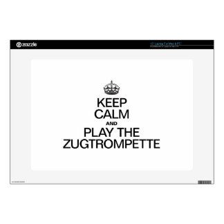 """KEEP CALM AND PLAY THE ZUGTROMPETTE 15"""" LAPTOP SKIN"""