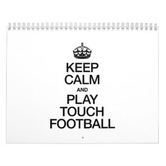KEEP CALM AND PLAY TOUCH FOOTBALL