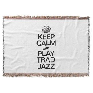 KEEP CALM AND PLAY TRAD JAZZ THROW