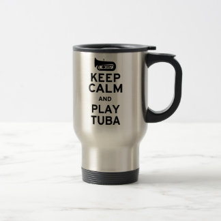 Keep Calm and Play Tuba Travel Mug