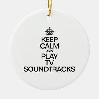 KEEP CALM AND PLAY TV SOUNDTRACKS ORNAMENT