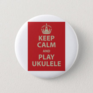 Keep Calm and Play Ukulele Pinback Button