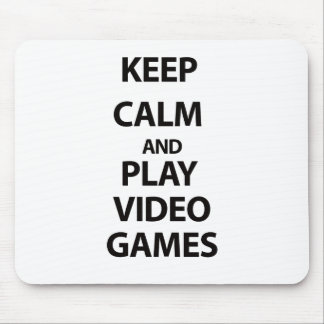 Keep Calm and Play Video Games Mouse Pad