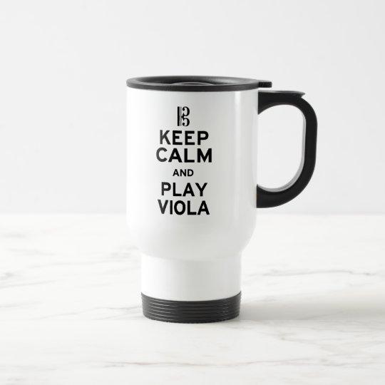 Keep Calm and Play Viola Travel Mug