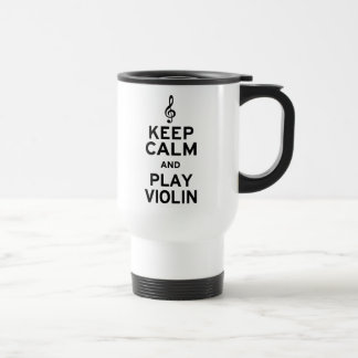 Keep Calm and Play Violin 15 Oz Stainless Steel Travel Mug