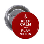 Keep Calm and Play Violin Pinback Buttons