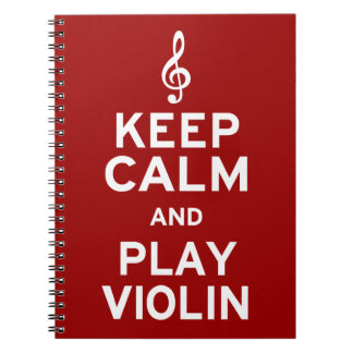 Keep Calm and Play Violin Spiral Note Book