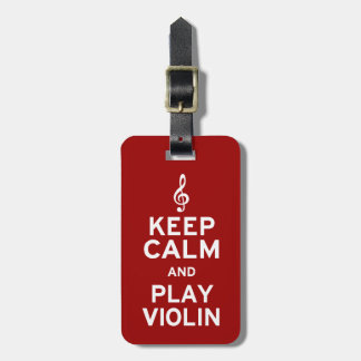 Keep Calm and Play Violin Tag For Luggage