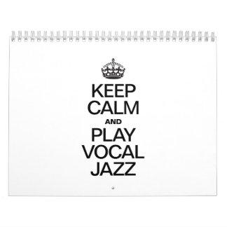 KEEP CALM AND PLAY VOCAL JAZZ CALENDAR