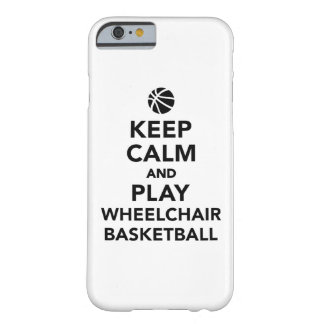 Keep calm and play wheelchair basketball barely there iPhone 6 case