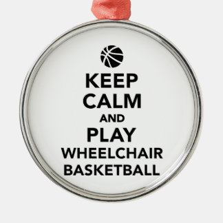 Keep calm and play wheelchair basketball metal ornament