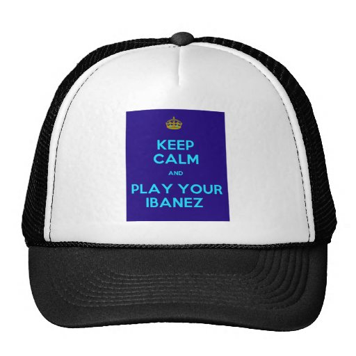 Keep Calm and Play Your Ibanez. Trucker Hat