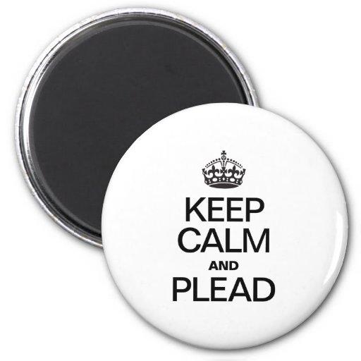 KEEP CALM AND PLEAD FRIDGE MAGNET