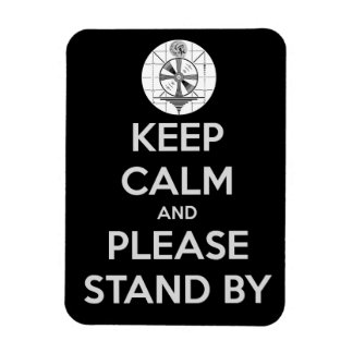 Keep Calm and Please Stand-By Rectangular Photo Magnet