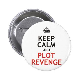 Keep Calm and Plot Revenge Pinback Button