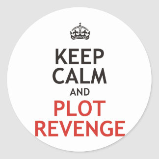Keep Calm and Plot Revenge Classic Round Sticker