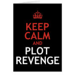 Keep Calm and Plot Revenge Greeting Card