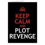 Keep Calm and Plot Revenge Greeting Card