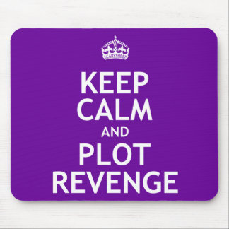 Keep Calm and Plot Revenge Mouse Pad